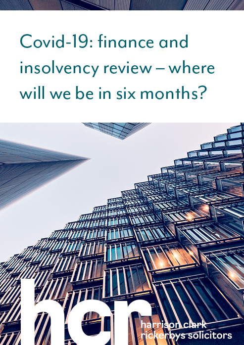 Covid-19: finance and insolvency review – where will we be in six months?